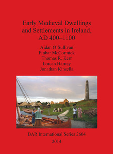 Cover image for Early Medieval Dwellings and Settlements in Ireland, AD 400–1100