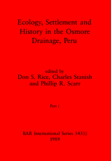 Cover image for Ecology, Settlement and History in the Osmore Drainage, Peru, Parts i and ii