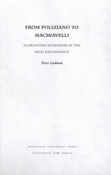 Cover image for From Poliziano to Machiavelli: Florentine humanism in the high Renaissance