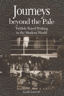 Cover image for Journeys beyond the pale: Yiddish travel writing in the modern world