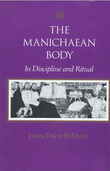 Cover image for The Manichaean body: in discipline and ritual