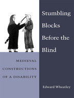 Cover image for Stumbling Blocks Before the Blind: Medieval Constructions of a Disability