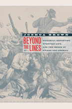 Cover image for Beyond the lines: pictorial reporting, everyday life, and the crisis of gilded-age America
