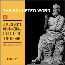 Cover image for The sculpted word: epicureanism and philosophical recruitment in ancient Greece