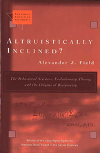 Cover image for Altruistically Inclined?: The Behavioral Sciences, Evolutionary Theory, and the Origins of Reciprocity