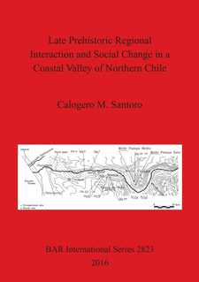 Cover image for Late Prehistoric Regional Interaction and Social Change in a Coastal Valley of Northern Chile