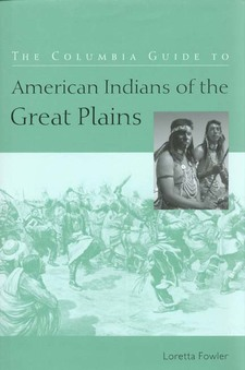 Cover image for The Columbia guide to American Indians of the Great Plains