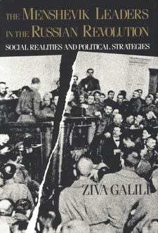 Cover image for The Menshevik leaders in the Russian Revolution: social realities and political strategies