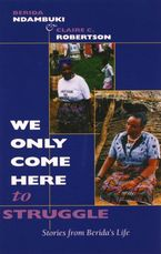 "Cover image for ""We only come here to struggle"": stories from Berida's life"