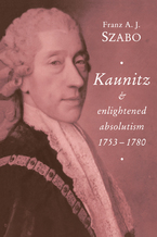 Cover image for Kaunitz and enlightened absolutism, 1753-1780