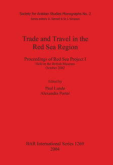 Cover image for Trade and Travel in the Red Sea Region: Proceedings of Red Sea Project I Held in the British Museum October 2002