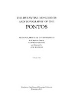 Cover image for The Byzantine monuments and topography of the Pontos, Vol. 1