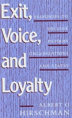 Cover image for Exit, voice, and loyalty: responses to decline in firms, organizations, and states