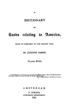 Cover image for Bibliotheca Americana: a dictionary of books relating to America, from its discovery to the present time, Vol. 18