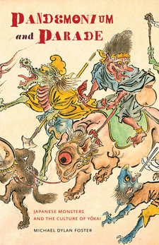 Cover image for Pandemonium and parade: Japanese monsters and the culture of Yōkai