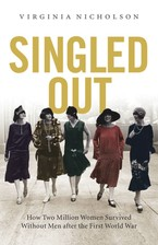 Cover image for Singled out: how two million British women survived without men after the First World War