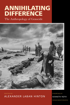 Cover image for Annihilating difference: the anthropology of genocide