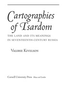Cover image for Cartographies of Tsardom: The Land and its Meanings in Seventeenth-Century Russia