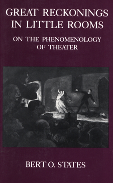 Cover image for Great reckonings in little rooms: on the phenomenology of theater