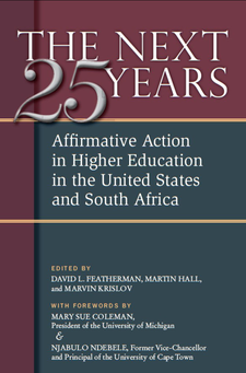 Cover image for The Next Twenty-five Years: Affirmative Action in Higher Education in the United States and South Africa