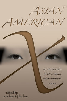 Cover image for Asian American X: An Intersection of Twenty-First Century Asian American Voices