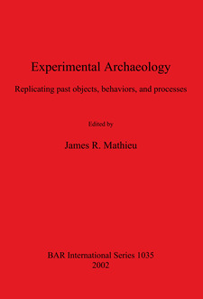 Cover image for Experimental Archaeology: Replicating past objects, behaviors, and processes