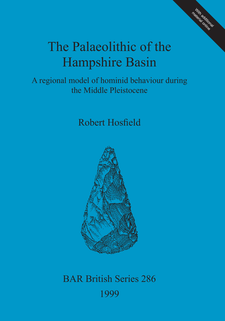 Cover image for The Palaeolithic of the Hampshire Basin: A regional model of hominid behaviour during the Middle Pleistocene