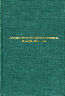 Cover image for American political and economic penetration of Mexico, 1877-1920