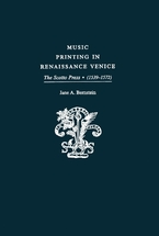 Cover image for Music printing in Renaissance Venice: the Scotto Press, 1539-1572