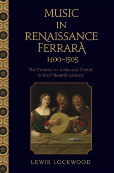Cover image for Music in Renaissance Ferrara, 1400-1505: the creation of a musical center in the fifteenth century