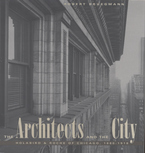 Cover image for The architects and the city: Holabird & Roche of Chicago, 1880-1918