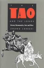 Cover image for The Tao and the Logos: literary hermeneutics, East and West