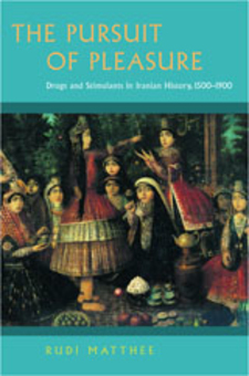 Cover image for The pursuit of pleasure: drugs and stimulants in Iranian history, 1500-1900