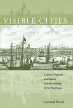 Cover image for Visible cities: Canton, Nagasaki, and Batavia and the coming of the Americans