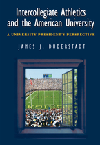 Cover image for Intercollegiate Athletics and the American University: A University President's Perspective