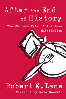 Cover image for After the End of History: The Curious Fate of American Materialism