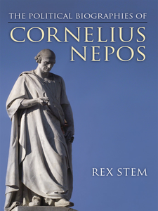 Cover image for The Political Biographies of Cornelius Nepos