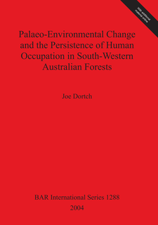 Cover image for Palaeo-Environmental Change and the Persistence of Human Occupation in South-Western Australian Forests