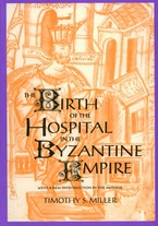 Cover image for The birth of the hospital in the Byzantine Empire