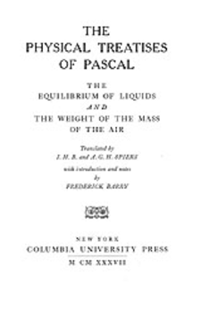 Cover image for The physical treatises of Pascal: the equilibrium of liquids and the weight of the mass of the air