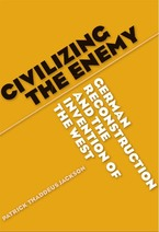 Cover image for Civilizing the Enemy: German Reconstruction and the Invention of the West
