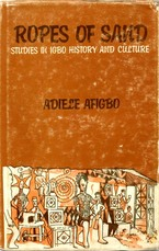 Cover image for Ropes of sand: studies in Igbo history and culture