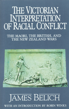 Cover image for The Victorian interpretation of racial conflict: the Maori, the British, and the New Zealand wars