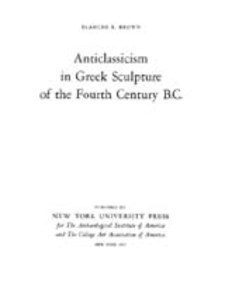 Cover image for Anticlassicism in Greek sculpture of the fourth century B.C.