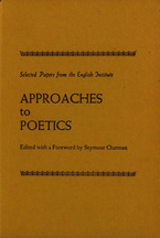 Cover image for Approaches to poetics: selected papers from the English Institute