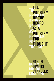 Cover image for X-- the problem of the Negro as a problem for thought
