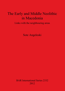 Cover image for The Early and Middle Neolithic in Macedonia: Links with the neighbouring areas