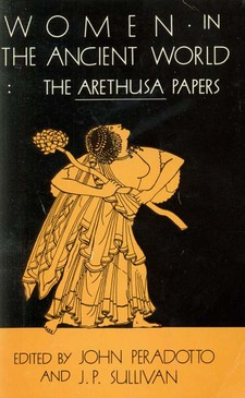 Cover image for Women in the ancient world: the Arethusa papers