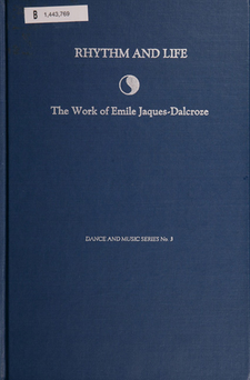 Cover image for Rhythm and life : the work of Emile Jaques-Dalcroze