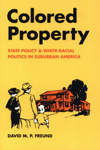 Cover image for Colored property: state policy and white racial politics in suburban America